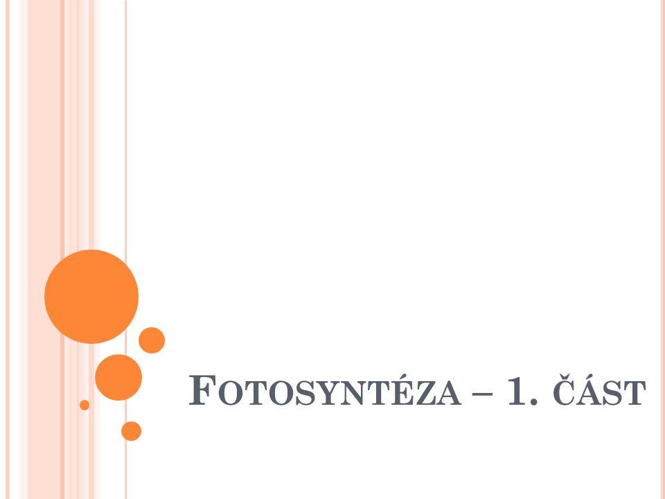 """FOTOSYNTÉZA fós, fótos – """"světlo synthesis – """"shrnutí , """"skládán Jeden z nejstarších a současně nejdůležitějších dějů v živé přírodě  Dochází k syntéze organických sloučenin z jednoduché anorganické sloučeniny CO 2  Dochází k produkci O 2"""