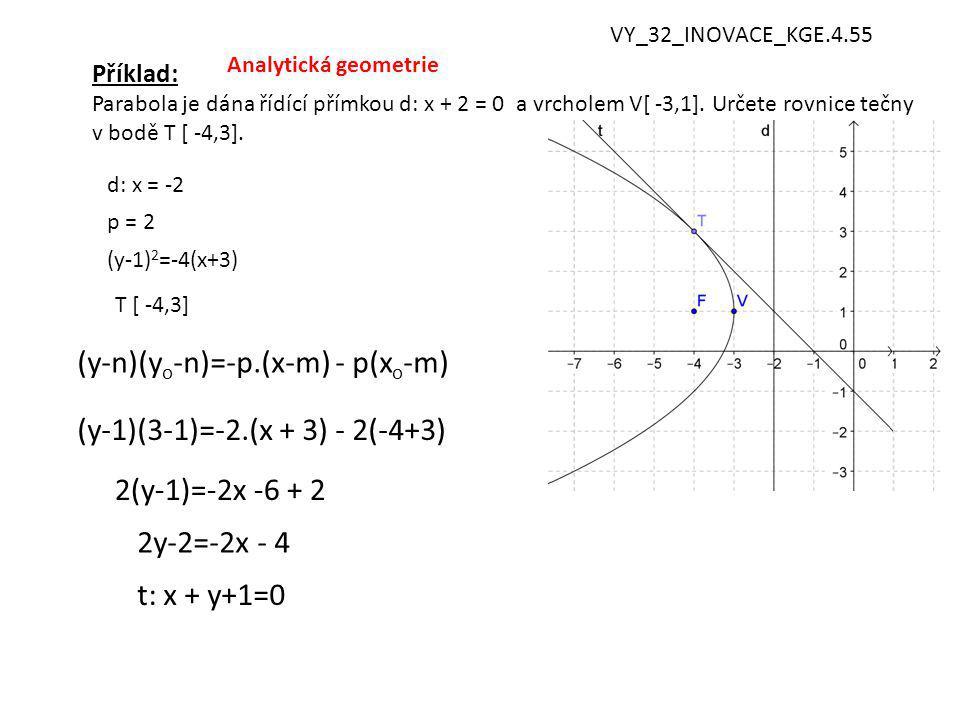 Příklad: Parabola je dána řídící přímkou d: x + 2 = 0 a vrcholem V[ -3,1].