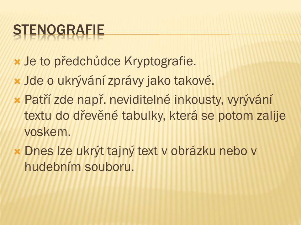  Monoalfabetická  Jednoduchá šifra kdy zaměníme jednotlivé písmeno za jiné pomocí jednoho jednoduchého pravidla.