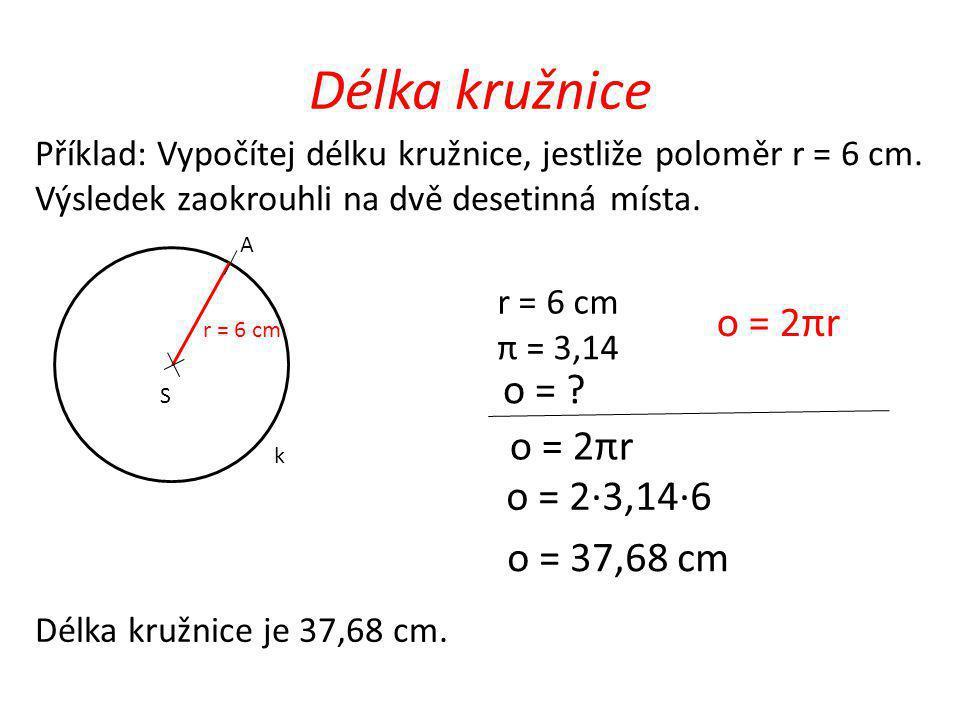Příklad: Vypočítej délku kružnice, jestliže průměr d = 8,2 cm.