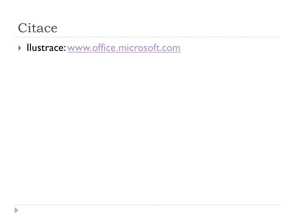 Citace  Ilustrace: www.office.microsoft.comwww.office.microsoft.com