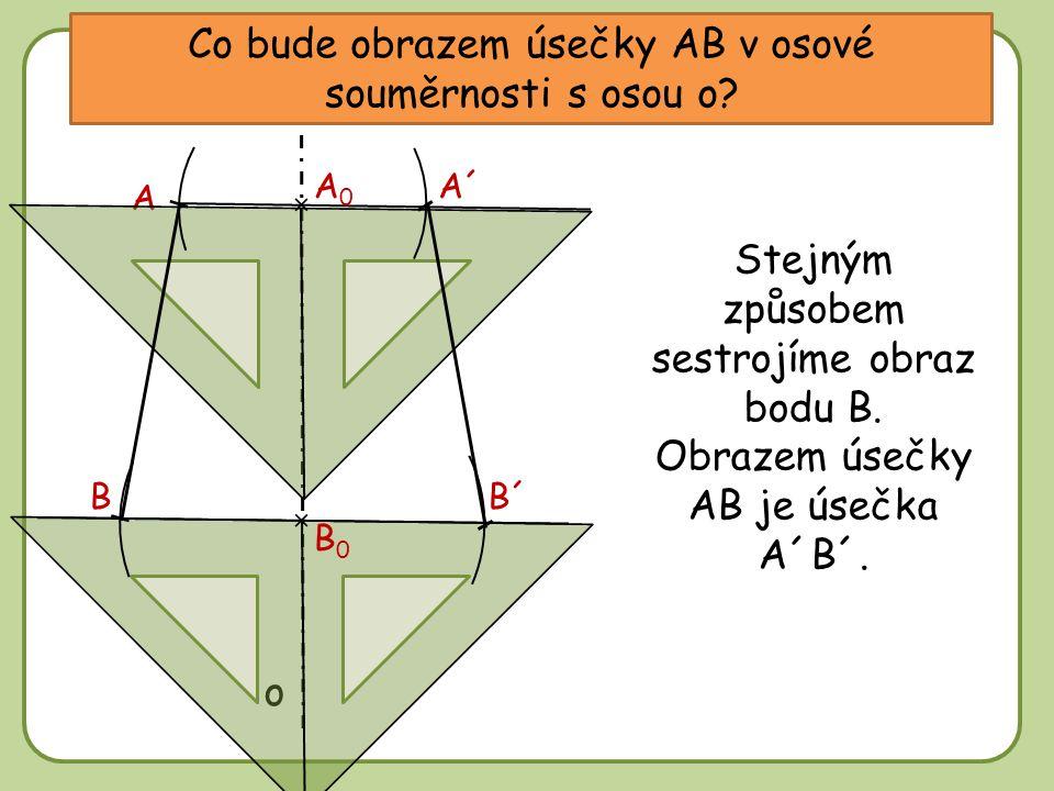 DD Co bude obrazem úsečky AB v osové souměrnosti s osou o.