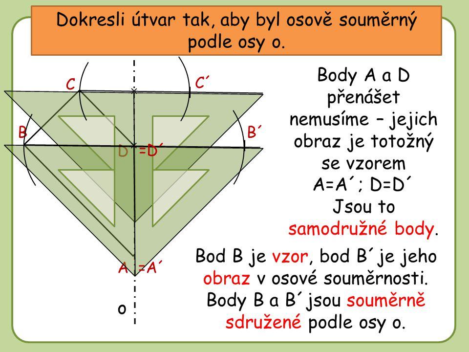 DD Dokresli útvar tak, aby byl osově souměrný podle osy o.