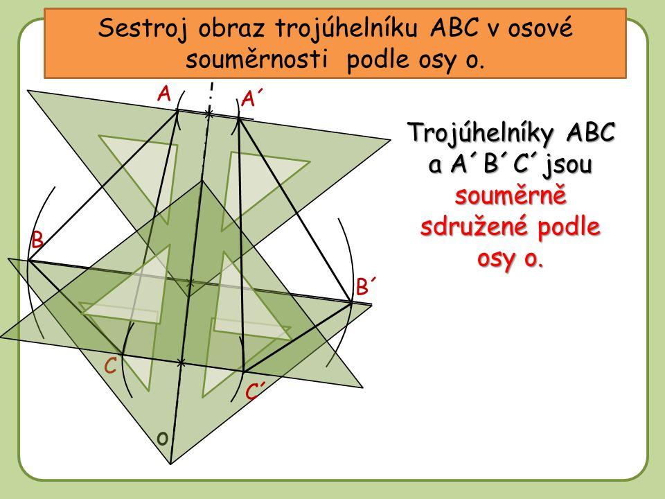 DD Sestroj obraz trojúhelníku ABC v osové souměrnosti podle osy o.