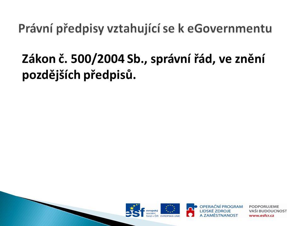 Zákon č. 500/2004 Sb., správní řád, ve znění pozdějších předpisů.