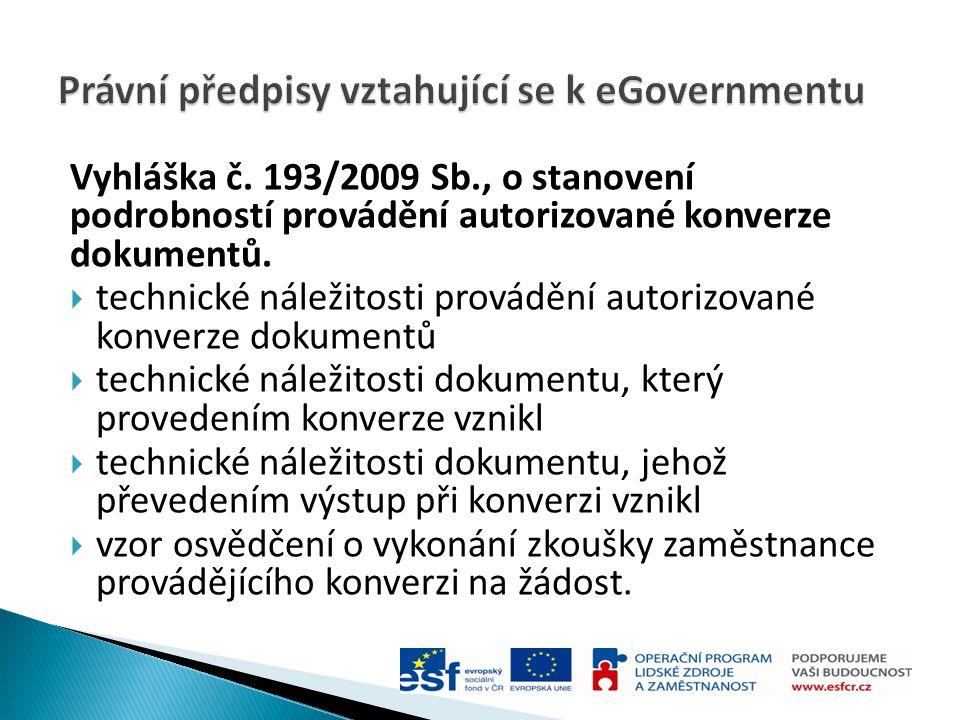 Vyhláška č. 193/2009 Sb., o stanovení podrobností provádění autorizované konverze dokumentů.  technické náležitosti provádění autorizované konverze d