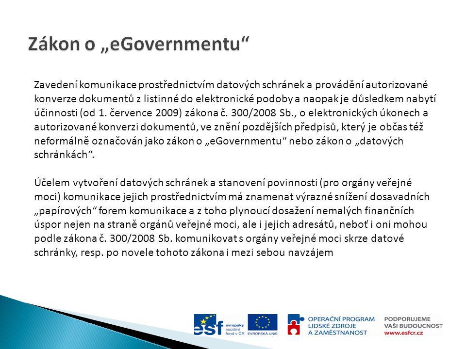 Zavedení komunikace prostřednictvím datových schránek a provádění autorizované konverze dokumentů z listinné do elektronické podoby a naopak je důsled