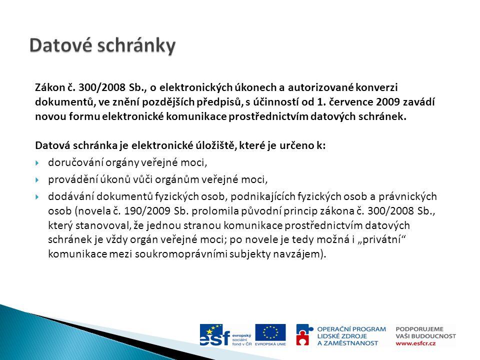 Zákon č. 300/2008 Sb., o elektronických úkonech a autorizované konverzi dokumentů, ve znění pozdějších předpisů, s účinností od 1. července 2009 zavád