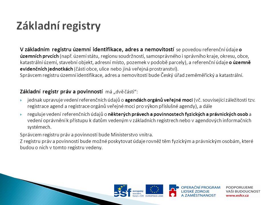 V základním registru územní identifikace, adres a nemovitostí se povedou referenční údaje o územních prvcích (např. území státu, regionu soudržnosti,