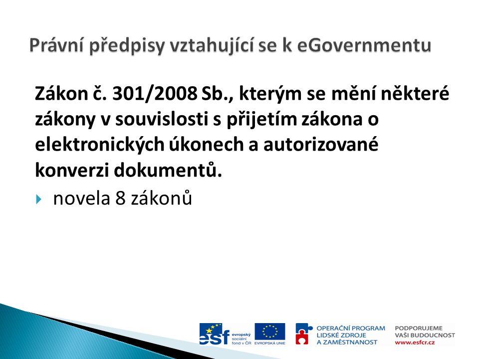 Zákon č. 301/2008 Sb., kterým se mění některé zákony v souvislosti s přijetím zákona o elektronických úkonech a autorizované konverzi dokumentů.  nov