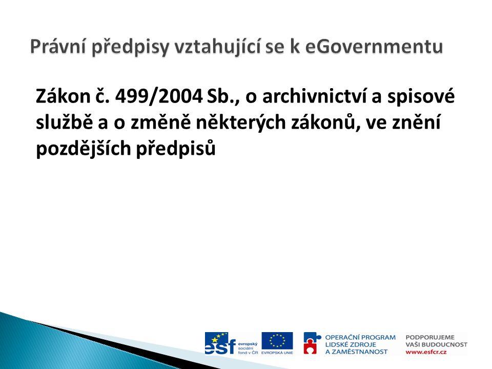Zákon č. 499/2004 Sb., o archivnictví a spisové službě a o změně některých zákonů, ve znění pozdějších předpisů