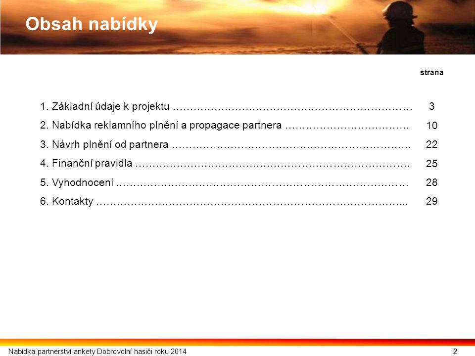 ZÁKLADNÍ ÚDAJE K PROJEKTU 3Nabídka partnerství ankety Dobrovolní hasiči roku 2014