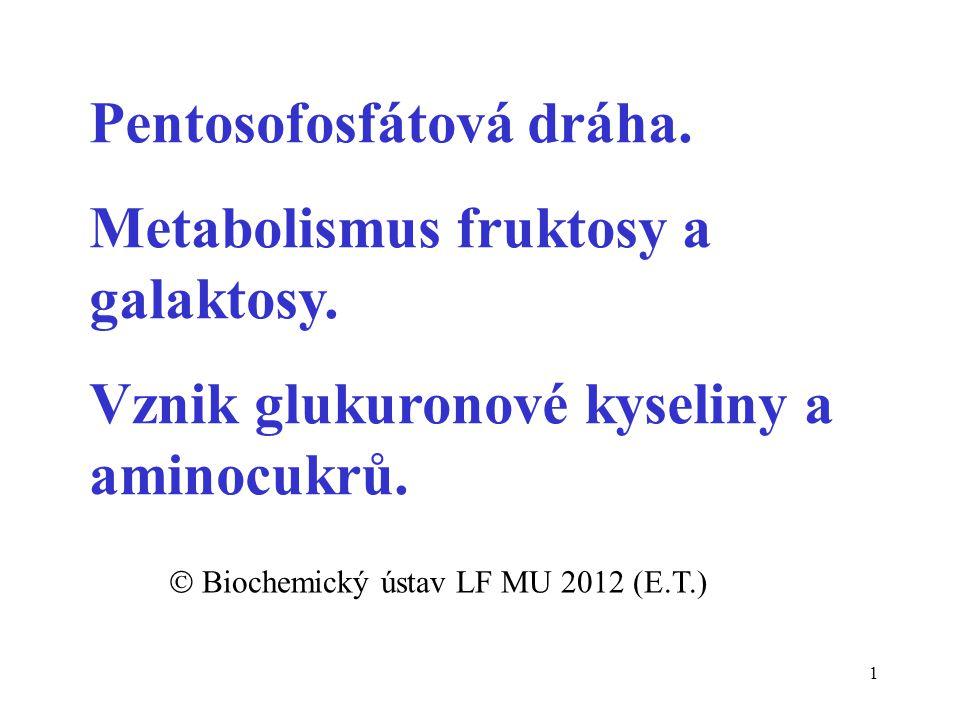 32 1 Fruktokinasa a aldolasa B (játra): metabolismus obchází regulované enzymy glykolýzy (hexokinasu a fosfofruktokinasu)  rychlé odbourání  fruktosa je rychlý, na insulinu nezávislý zdroj energie  vysoký příjem fruktosy a její rychlý metabolismus na acetylCoA vede ke zvýšené tvorbě mastných kyselin a následně ke zvýšení produkce triacylglycerolů  vysoký příjem fruktosy může spotřebovat značné množství fosfátu na syntézu fruktosa-1-fosfátu.