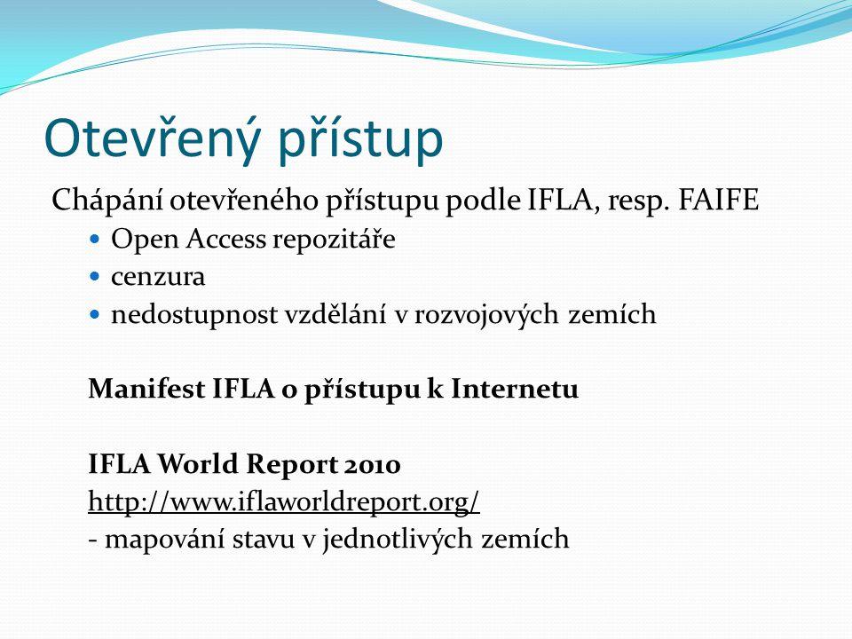 Otevřený přístup Chápání otevřeného přístupu podle IFLA, resp.