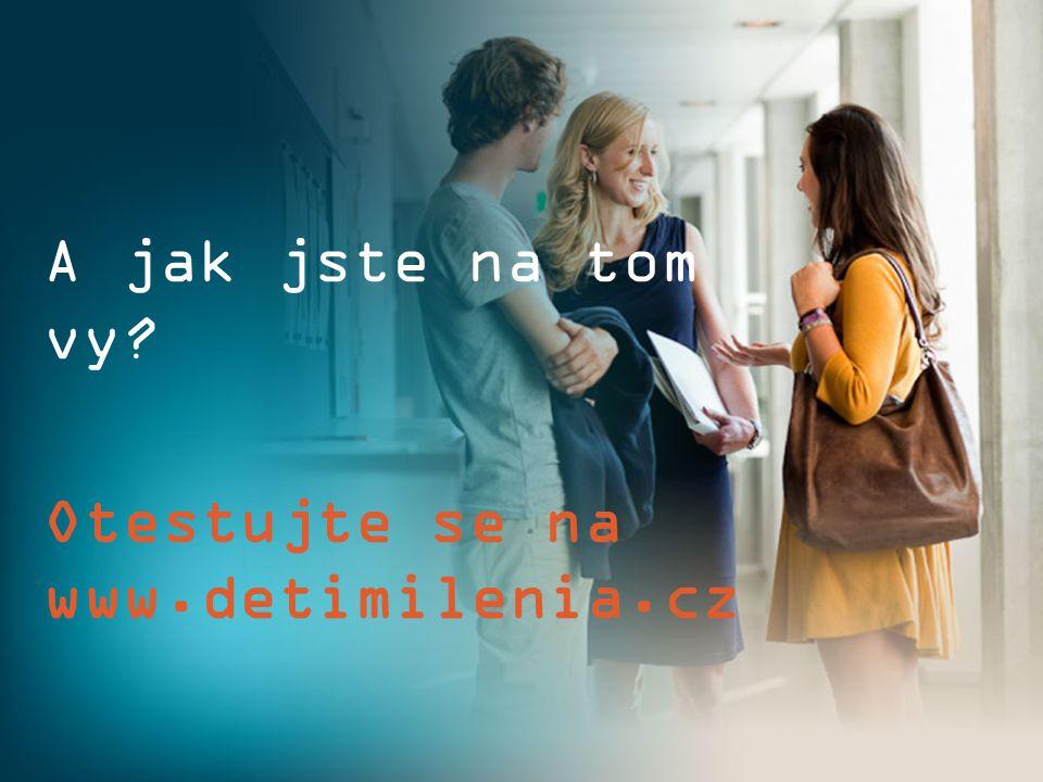 A jak jste na tom vy? Otestujte se na www.detimilenia.cz