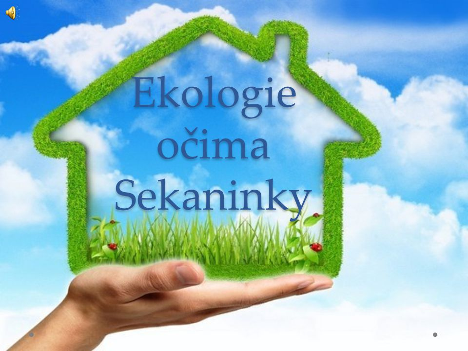 Ekologie očima Sekaninky