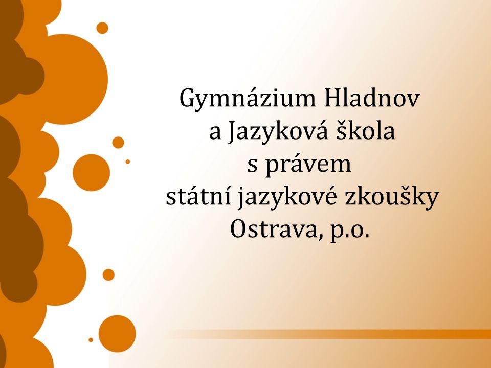 Gymnázium Hladnov a Jazyková škola s právem státní jazykové zkoušky Ostrava, p.o.