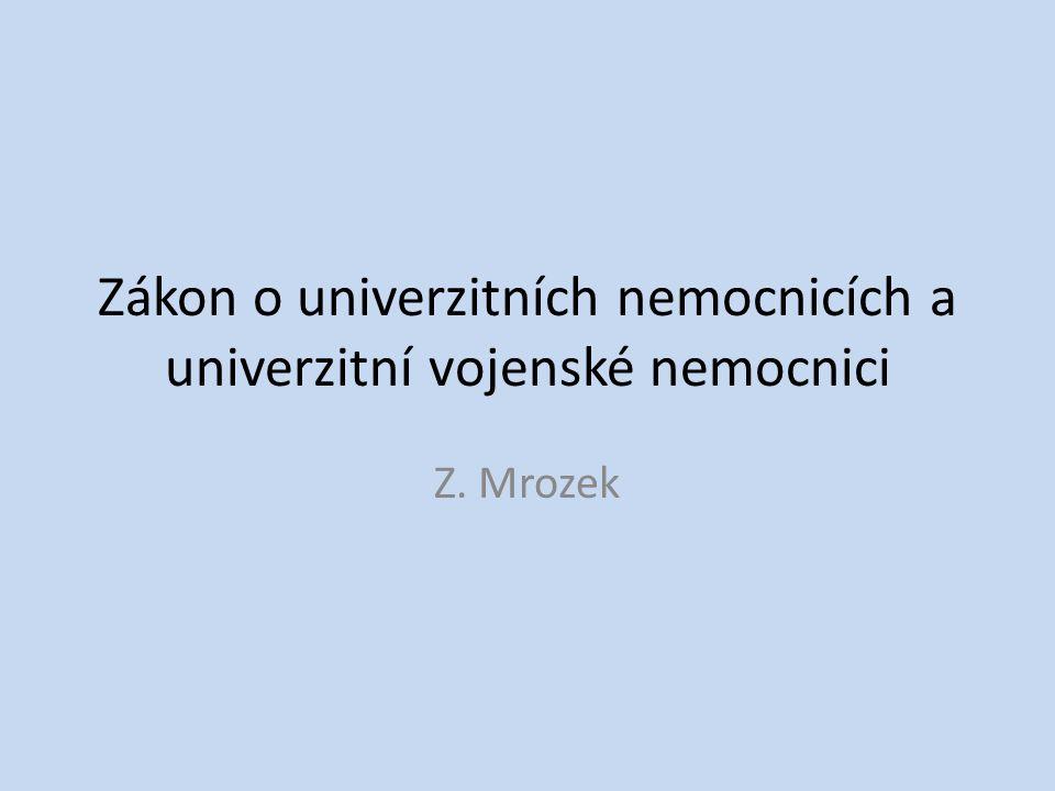 Zákon o univerzitních nemocnicích a univerzitní vojenské nemocnici Z. Mrozek
