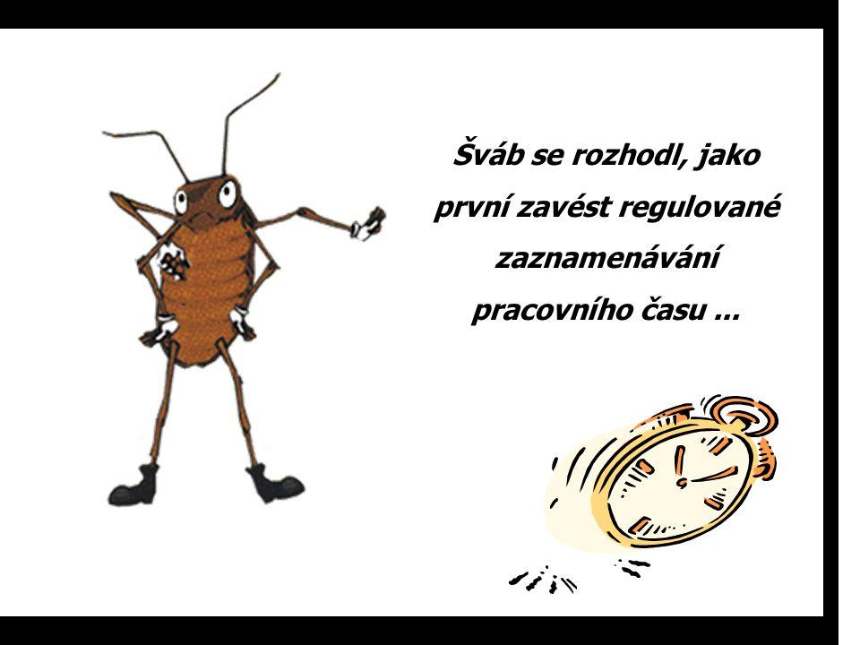 Šváb se rozhodl, jako první zavést regulované zaznamenávání pracovního času...