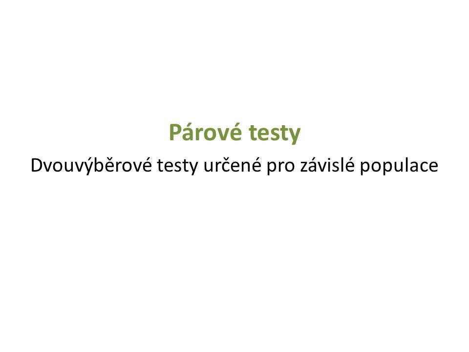 Párové testy Dvouvýběrové testy určené pro závislé populace