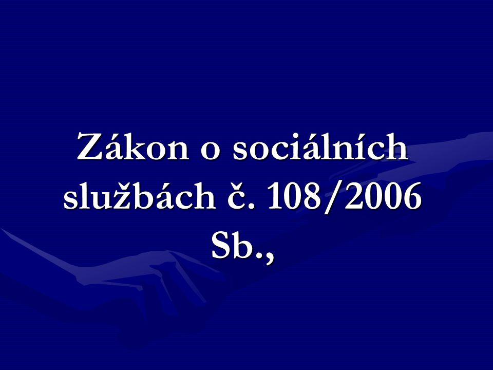 Zákon o sociálních službách č. 108/2006 Sb.,