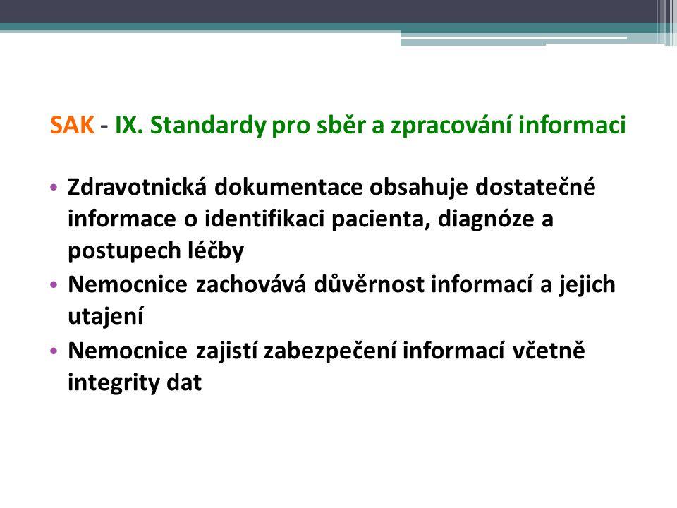 SAK - IX. Standardy pro sběr a zpracování informaci • Zdravotnická dokumentace obsahuje dostatečné informace o identifikaci pacienta, diagnóze a postu