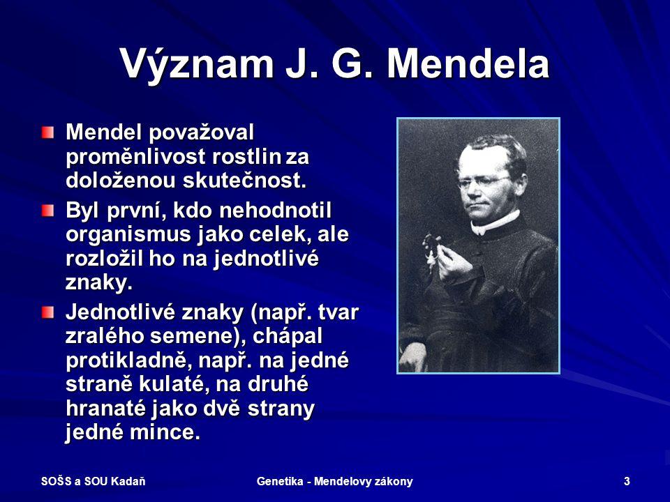 SOŠS a SOU Kadaň Genetika - Mendelovy zákony 2 Kdo byl J. G. Mendel? Mnich, zakladatel genetiky a opat augustiniánského kláštera v Brně. Žil v letech