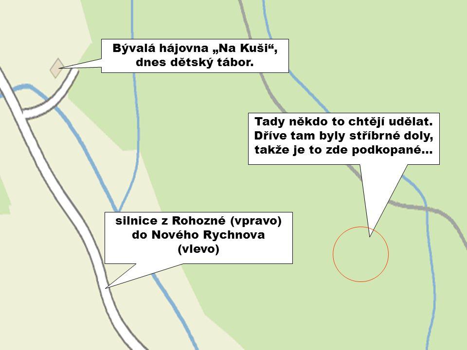 "silnice z Rohozné (vpravo) do Nového Rychnova (vlevo) Bývalá hájovna ""Na Kuši , dnes dětský tábor."