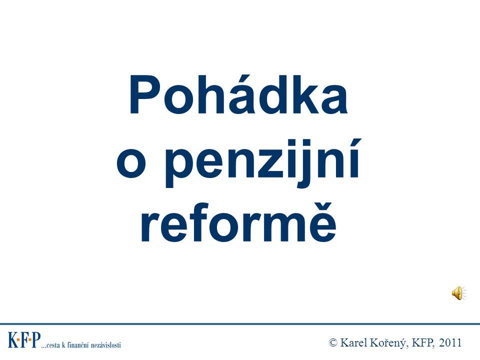 Pohádka o penzijní reformě © Karel Kořený, KFP, 2011