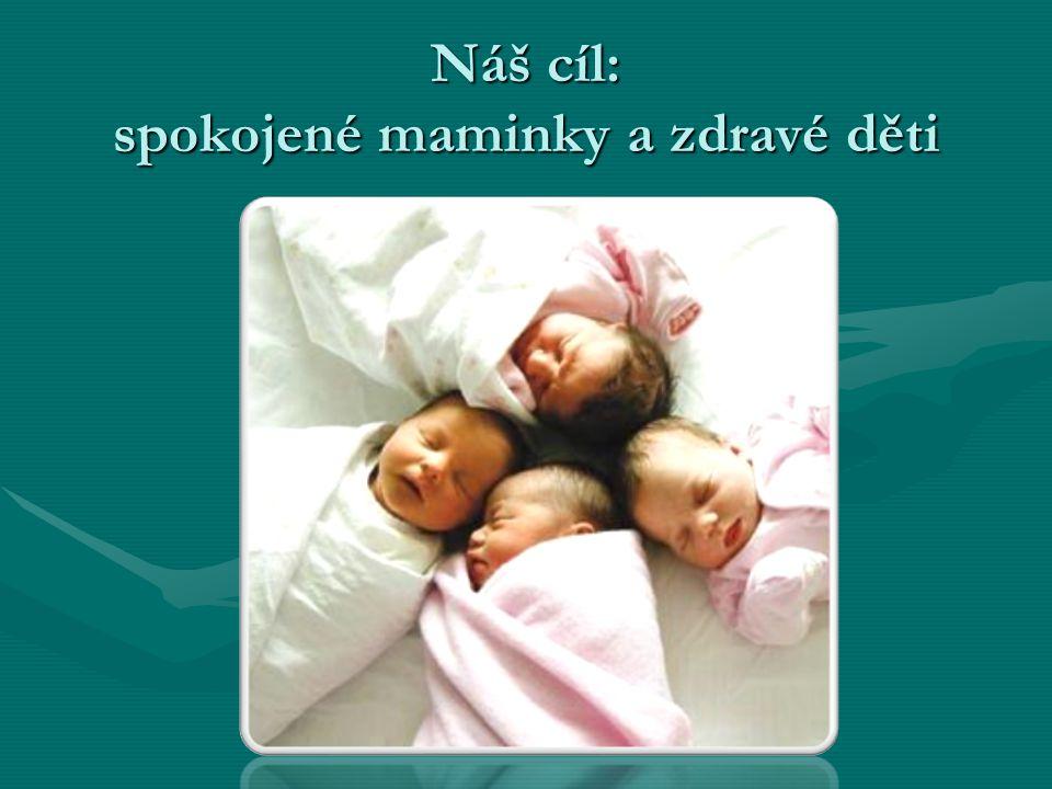 Náš cíl: spokojené maminky a zdravé děti