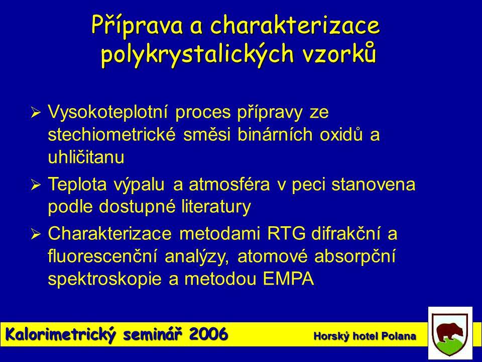 Kalorimetrický seminář 2006 Horský hotel Polana Příprava a charakterizace polykrystalických vzorků  Vysokoteplotní proces přípravy ze stechiometrické