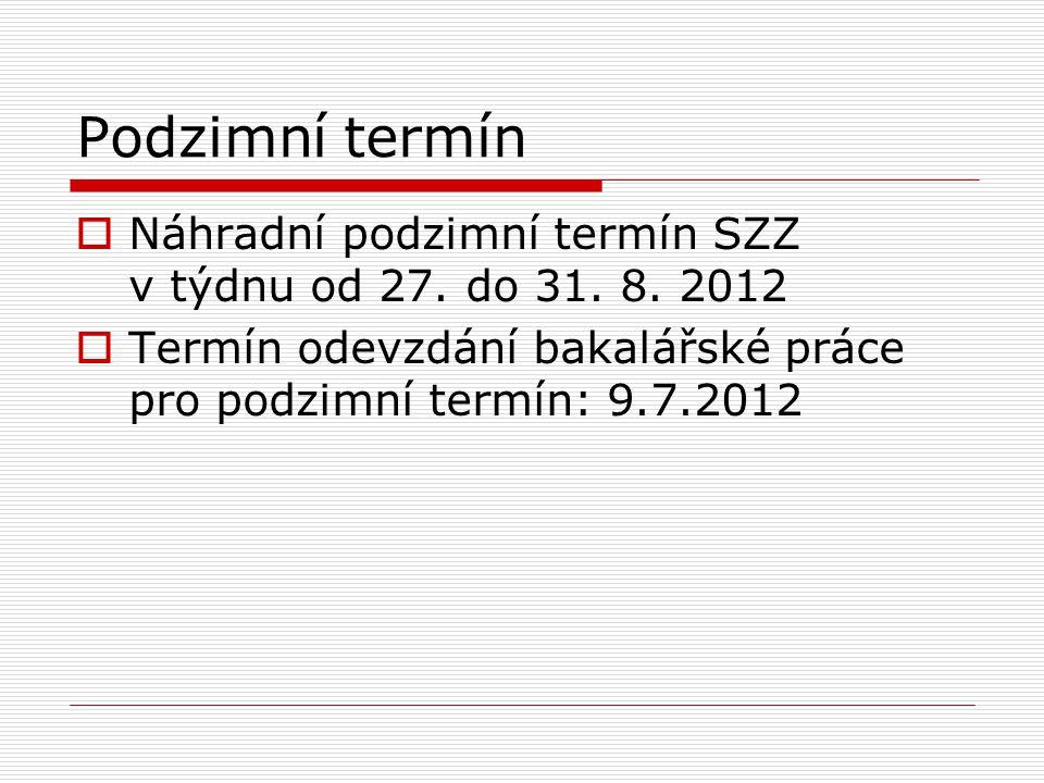 Podzimní termín  Náhradní podzimní termín SZZ v týdnu od 27.