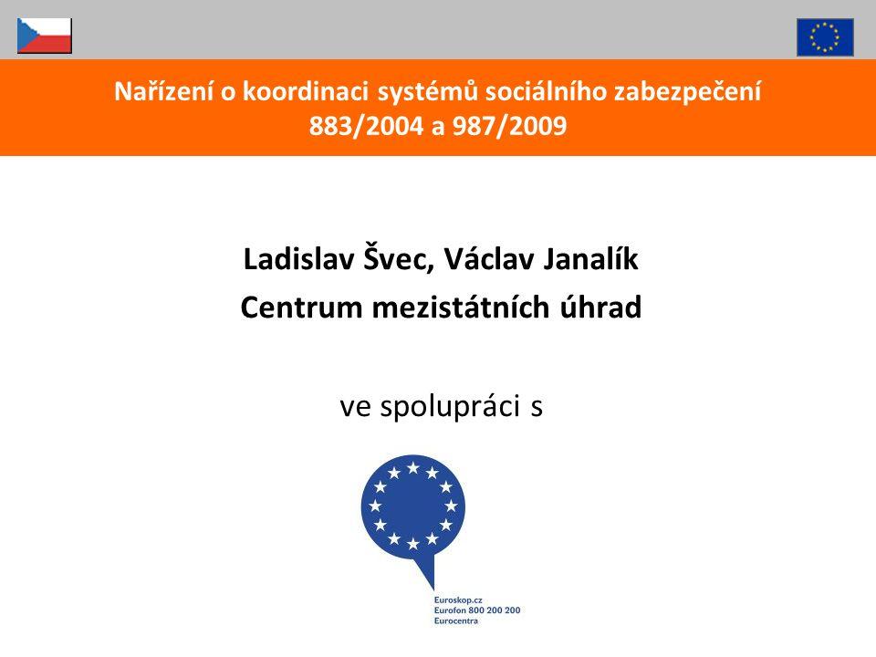 Ladislav Švec, Václav Janalík Centrum mezistátních úhrad ve spolupráci s Nařízení o koordinaci systémů sociálního zabezpečení 883/2004 a 987/2009