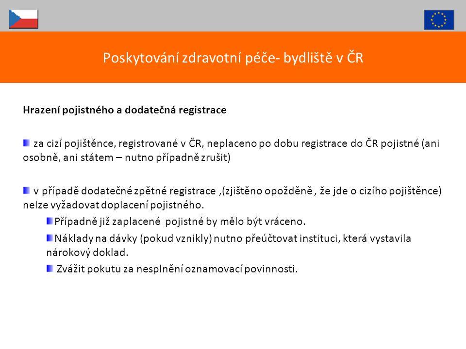Hrazení pojistného a dodatečná registrace za cizí pojištěnce, registrované v ČR, neplaceno po dobu registrace do ČR pojistné (ani osobně, ani státem –