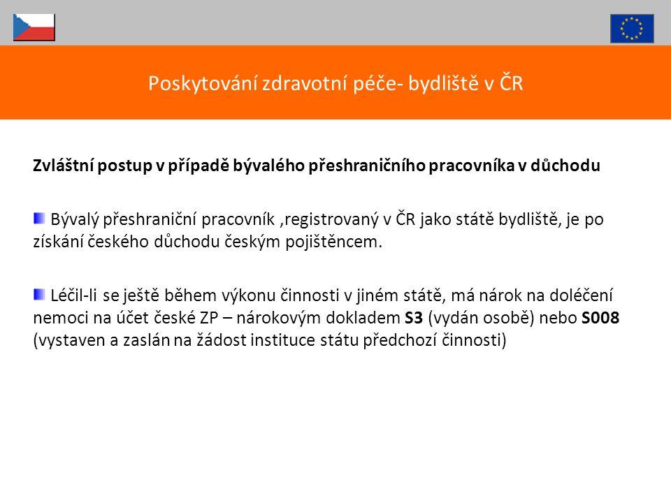 Zvláštní postup v případě bývalého přeshraničního pracovníka v důchodu Bývalý přeshraniční pracovník,registrovaný v ČR jako státě bydliště, je po získ