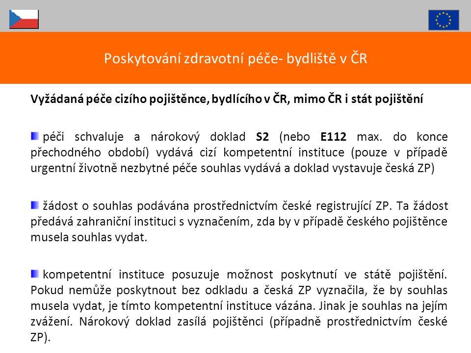 Vyžádaná péče cizího pojištěnce, bydlícího v ČR, mimo ČR i stát pojištění péči schvaluje a nárokový doklad S2 (nebo E112 max. do konce přechodného obd