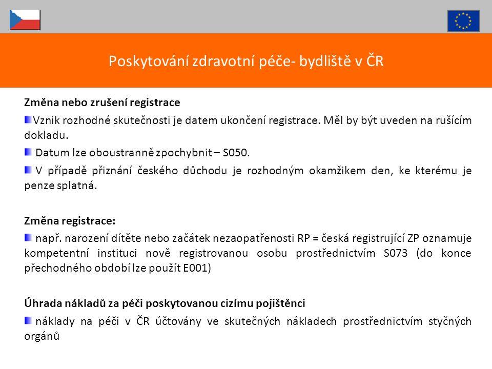 Změna nebo zrušení registrace Vznik rozhodné skutečnosti je datem ukončení registrace. Měl by být uveden na rušícím dokladu. Datum lze oboustranně zpo
