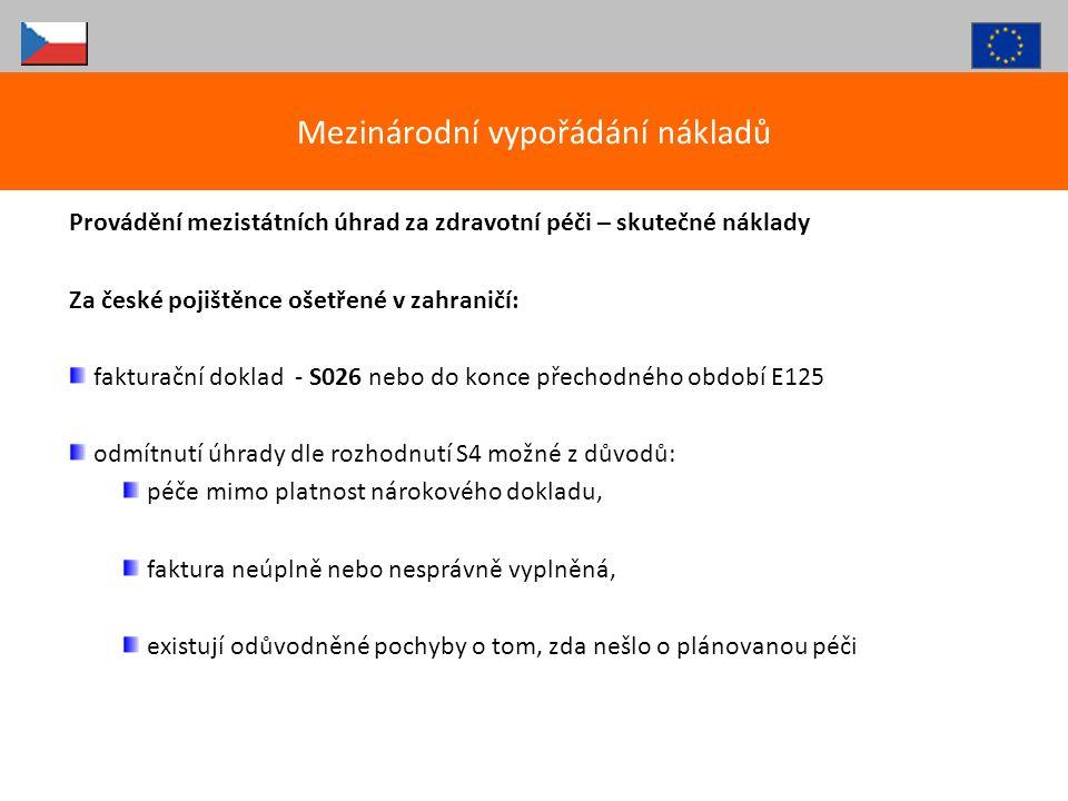 Provádění mezistátních úhrad za zdravotní péči – skutečné náklady Za české pojištěnce ošetřené v zahraničí: fakturační doklad - S026 nebo do konce pře
