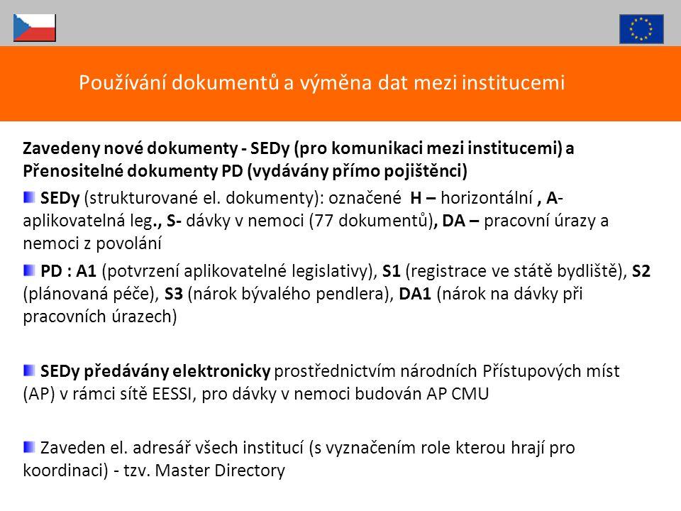 Zavedeny nové dokumenty - SEDy (pro komunikaci mezi institucemi) a Přenositelné dokumenty PD (vydávány přímo pojištěnci) SEDy (strukturované el. dokum