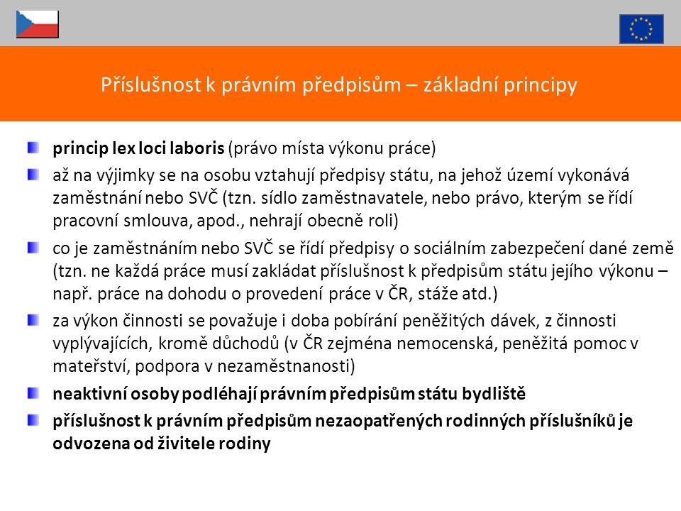 princip lex loci laboris (právo místa výkonu práce) až na výjimky se na osobu vztahují předpisy státu, na jehož území vykonává zaměstnání nebo SVČ (tz