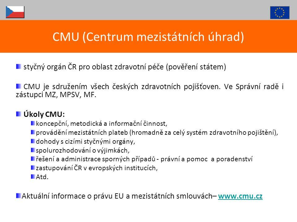 styčný orgán ČR pro oblast zdravotní péče (pověření státem) CMU je sdružením všech českých zdravotních pojišťoven. Ve Správní radě i zástupci MZ, MPSV