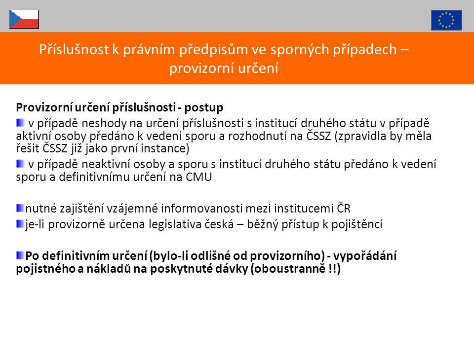 Provizorní určení příslušnosti - postup v případě neshody na určení příslušnosti s institucí druhého státu v případě aktivní osoby předáno k vedení sp