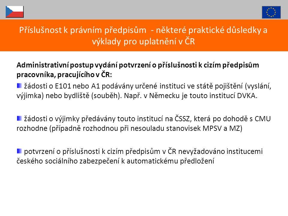 Administrativní postup vydání potvrzení o příslušnosti k cizím předpisům pracovníka, pracujícího v ČR: žádosti o E101 nebo A1 podávány určené instituc