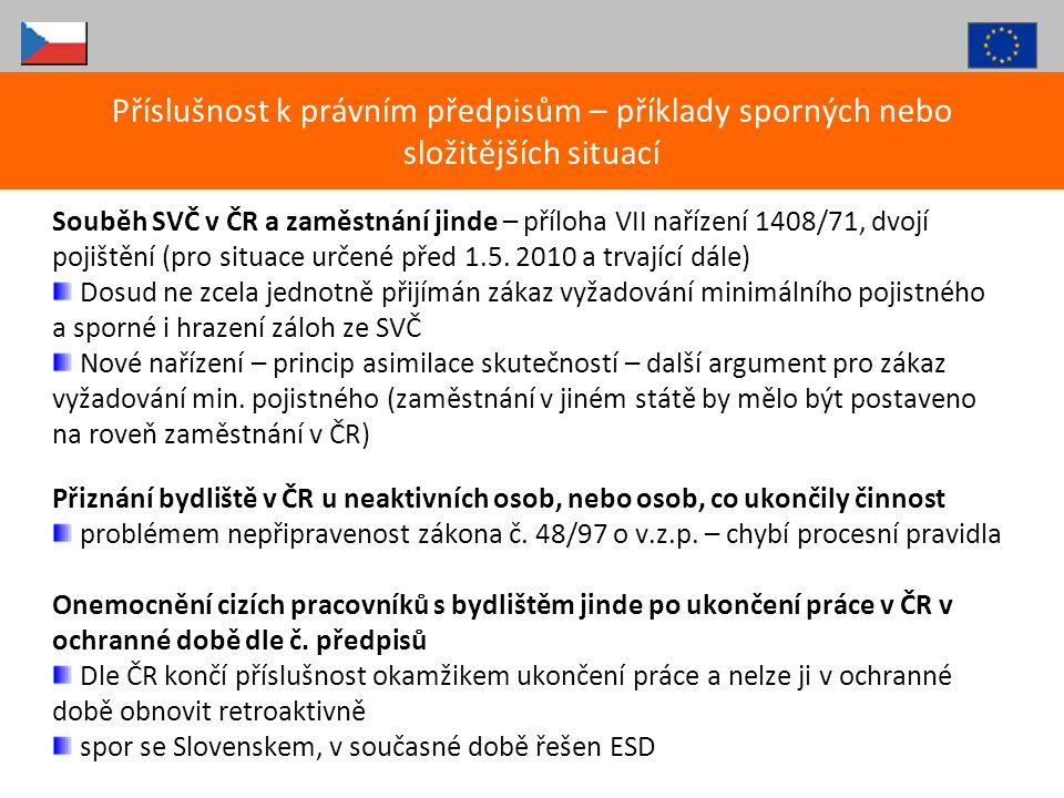 Souběh SVČ v ČR a zaměstnání jinde – příloha VII nařízení 1408/71, dvojí pojištění (pro situace určené před 1.5. 2010 a trvající dále) Dosud ne zcela