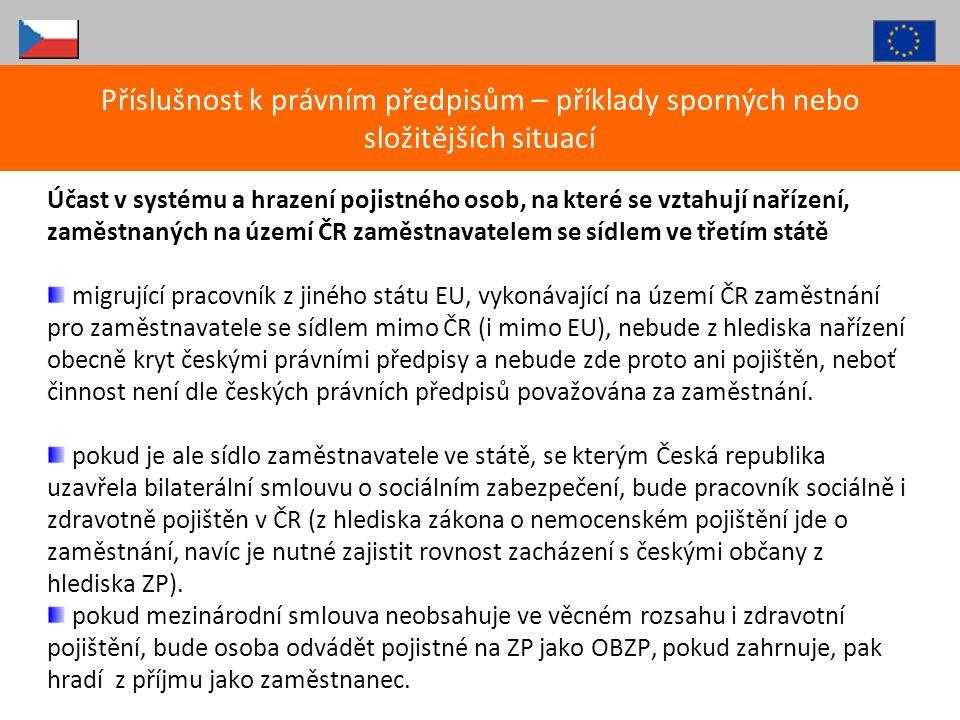 Účast v systému a hrazení pojistného osob, na které se vztahují nařízení, zaměstnaných na území ČR zaměstnavatelem se sídlem ve třetím státě migrující