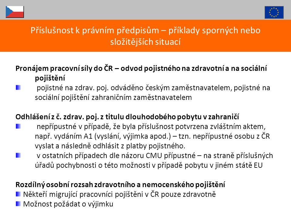 Pronájem pracovní síly do ČR – odvod pojistného na zdravotní a na sociální pojištění pojistné na zdrav. poj. odváděno českým zaměstnavatelem, pojistné