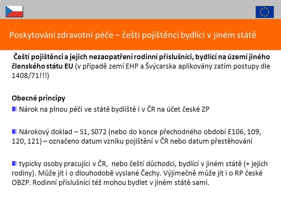 Čeští pojištěnci a jejich nezaopatření rodinní příslušníci, bydlící na území jiného členského státu EU (v případě zemí EHP a Švýcarska aplikovány zatí