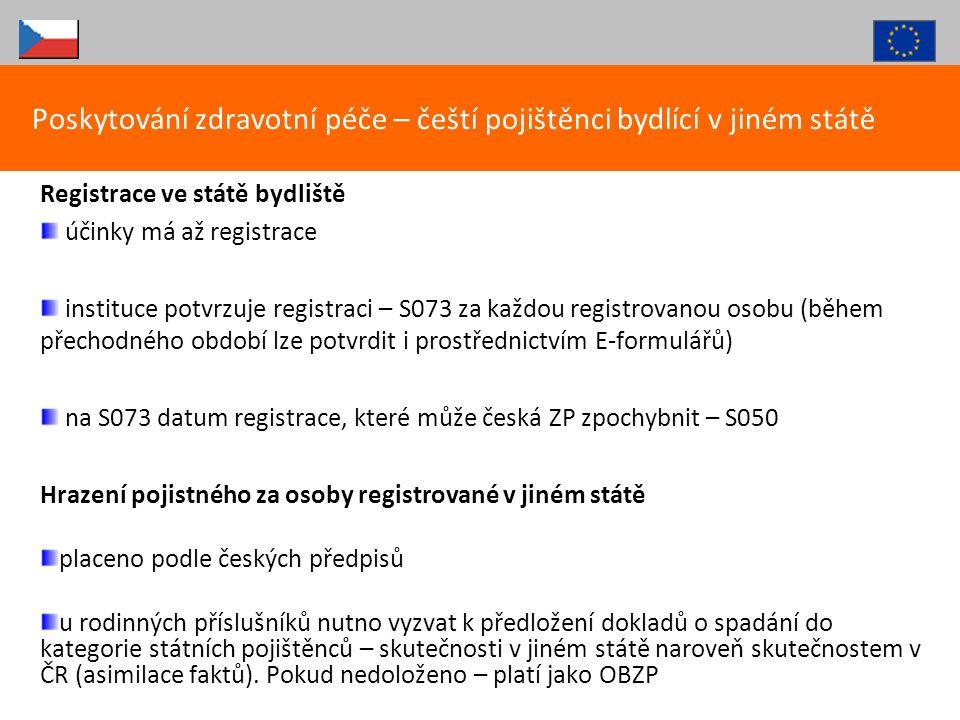Registrace ve státě bydliště účinky má až registrace instituce potvrzuje registraci – S073 za každou registrovanou osobu (během přechodného období lze