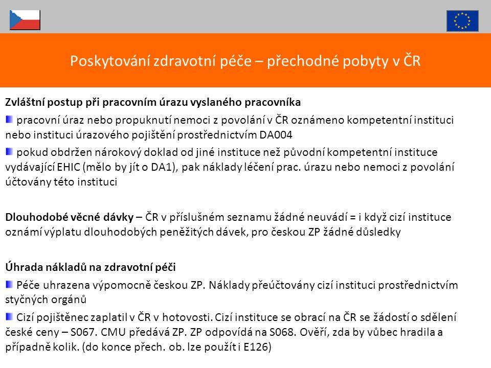 Zvláštní postup při pracovním úrazu vyslaného pracovníka pracovní úraz nebo propuknutí nemoci z povolání v ČR oznámeno kompetentní instituci nebo inst