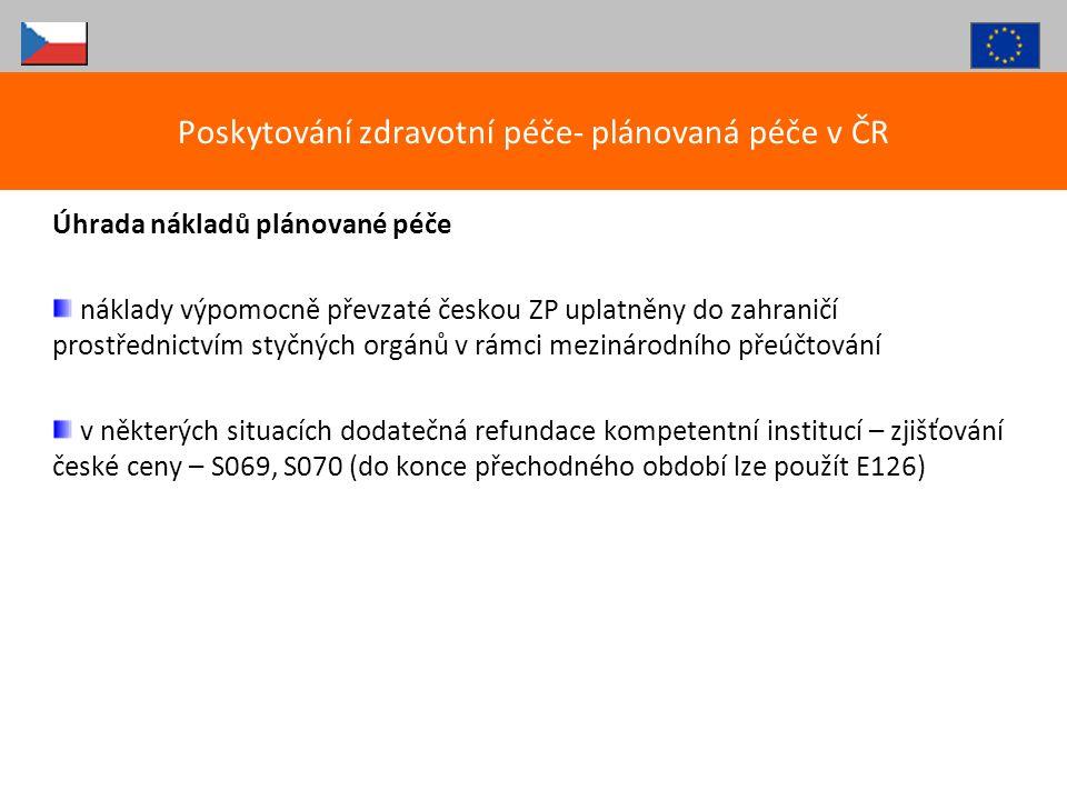 Úhrada nákladů plánované péče náklady výpomocně převzaté českou ZP uplatněny do zahraničí prostřednictvím styčných orgánů v rámci mezinárodního přeúčt